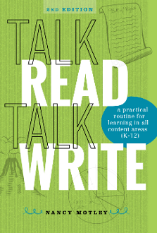 Talk, Read, Talk, Write: A Practical Approach to Learning in the Secondary Classroom by Nancy Motley